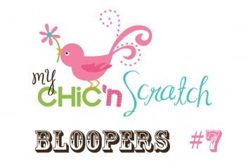 Chic n Scratch Bloopers #7