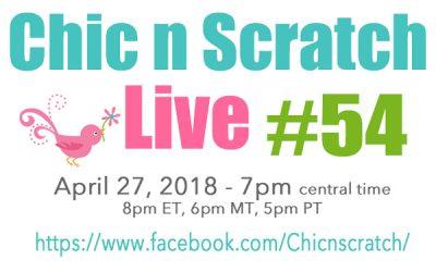 Chic n Scratch Live #54